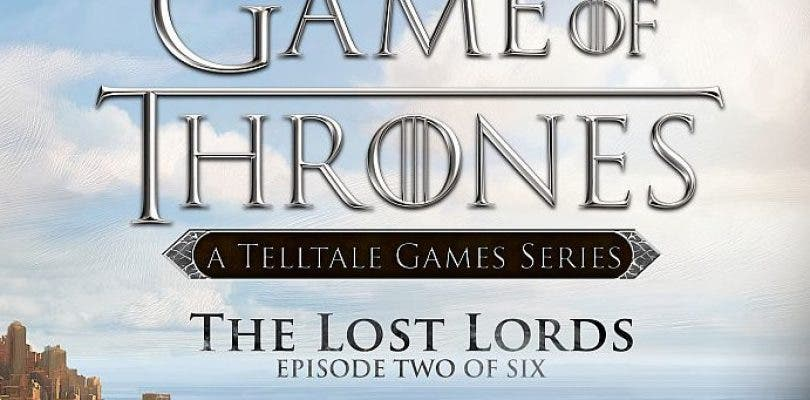 Game of Thrones: Episodio 2 – The Lost Lords, llegará en febrero