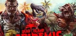 Dead Island: Epidemic cerrará las puertas el mes que viene