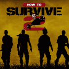 Impresiones de How To Survive 2