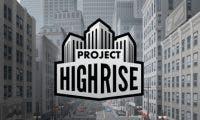 Project Highrise se deja ver en un nuevo gameplay