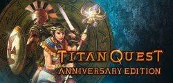 Titan Quest: Anniversary Edition llega a Steam
