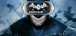 Anunciado Batman Arkham VR para PC