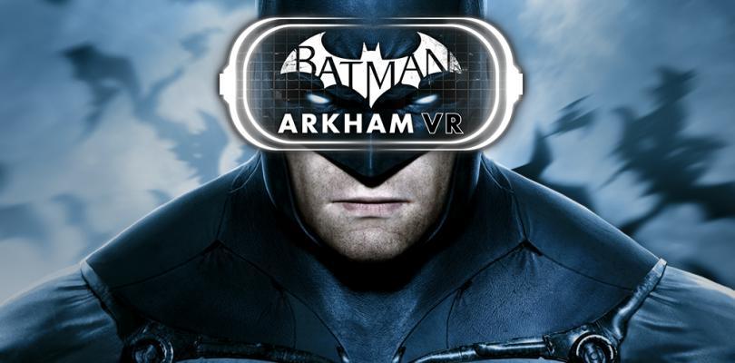 Batman: Arkham VR sólo será exclusivo de PlayStation VR seis meses
