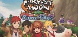 Harvest Moon: Skytree Village recibe nuevo tráiler