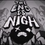 The End Is Nigh | Vídeos
