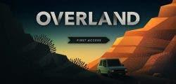 Overland, lo próximo de Finji, se deja ver en un nuevo tráiler