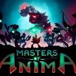 Masters of Anima ya está disponible y se luce en su tráiler de lanzamiento