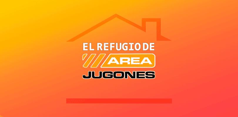 Estrenamos podcast oficial: El Refugio de Areajugones