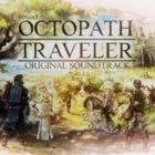 Presentado el álbum 'Octopath Traveler Arrangements – Break & Boost'