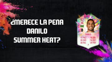 Imagen de FIFA 20: ¿Merece la pena Danilo Summer Heat? + Solución de su SBC