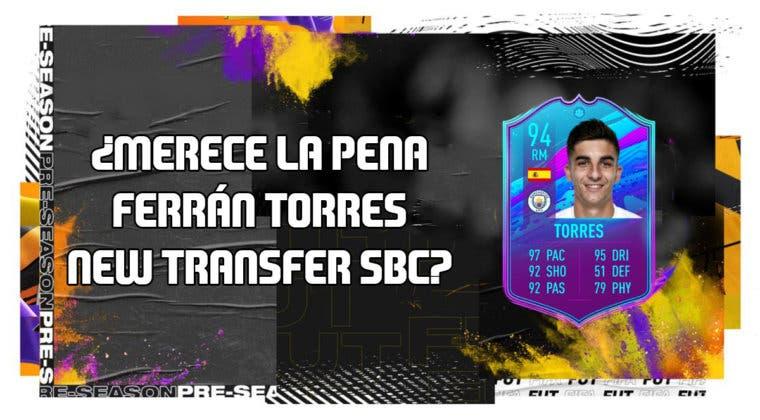 Imagen de FIFA 20: ¿Merece la pena Ferrán Torres New Transfer SBC? + Solución de su SBC