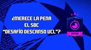 """Imagen de FIFA 20: ¿Merece la pena el SBC """"Desafío descanso UCL""""? (14/08/2020)"""