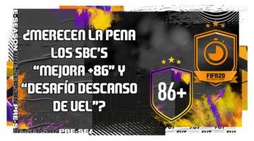 """Imagen de FIFA 20: ¿Merecen la pena los SBC's """"Mejora +86"""" y """"Desafío descanso de UEL""""?"""