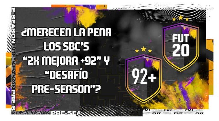 """Imagen de FIFA 20: ¿Merecen la pena los SBC's """"Doble mejora +92"""" y """"Desafío Pre-Season""""?"""