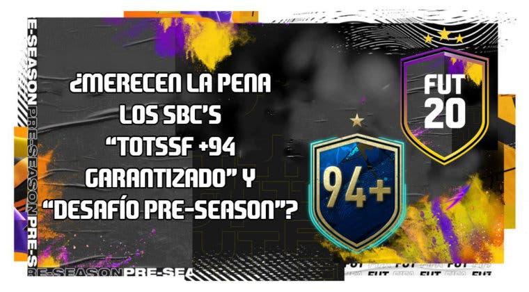 """Imagen de FIFA 20: ¿Merecen la pena los SBC's """"TOTSSF +94 garantizado"""" y """"Desafío Pre-Season""""? (08/09/2020)"""