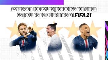 Imagen de FIFA 21: estos son todos los jugadores con cinco estrellas de filigranas
