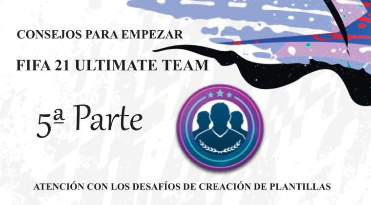 Imagen de FIFA 21: consejos para comenzar Ultimate Team (Parte 5)