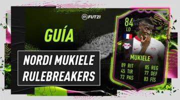 Imagen de FIFA 21: guía para conseguir a Nordi Mukiele Rulebreakers