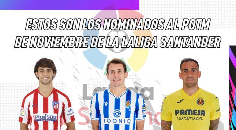 Imagen de FIFA 21: estos son los nominados al POTM de noviembre de LaLiga Santander