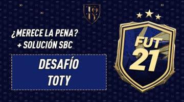 """Imagen de FIFA 21: ¿Merece la pena el SBC """"Desafío TOTY""""? 26-01-2021"""