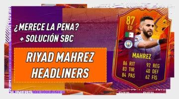 Imagen de FIFA 21: ¿Merece la pena Riyad Mahrez Headliners? + Solución del SBC