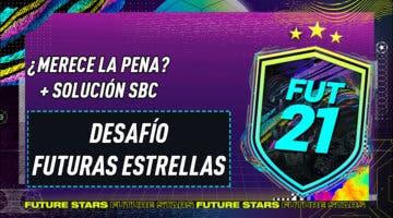 """Imagen de FIFA 21: ¿Merece la pena el SBC """"Desafío futuras estrellas""""? 14-02-2021"""