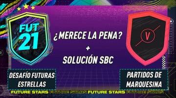 """Imagen de FIFA 21: ¿Merecen la pena los SBC's """"Desafío futuras estrellas"""" y """"Partidos de marquesina"""" 11-02-2021?"""