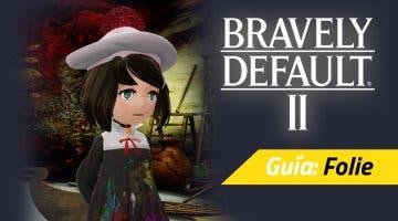 Imagen de Guía Bravely Default II - Cómo derrotar a Folie