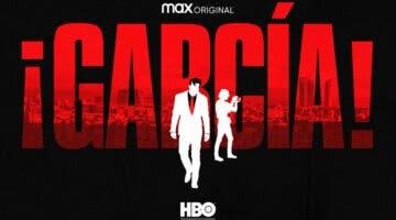 Imagen de HBO Max anuncia ¡García!, su primera serie española original